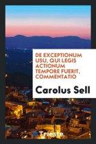 de Exceptionum Usu, Qui Legis Actionum Tempore Fuerit, Commentatio