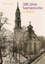 300 Jahre Sophienkirche in Berlin
