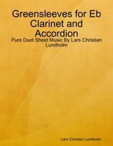 Greensleeves for Eb Clarinet and Accordion - Pure Duet Sheet Music By Lars Christian Lundholm