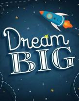 Dream Big Inspirational Notebook/Journal for Kids