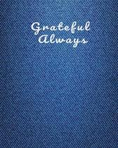 Grateful Always: Daily Gratitude Journal, Notebook, Diary for Women and Men