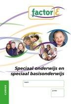 Factor-E Speciaal onderwijs en speciaal basisonderwijs Cursus