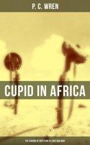 CUPID IN AFRICA: The Baking of Bertram in Love and War