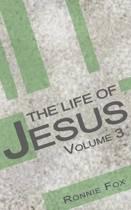 The Life of Jesus - Volume 3