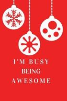 I'm Busy Being Awesome.: Gift For Co Worker, Best Gag Gift, Work, Notebook, (110 Pages, Lined, 6 x 9)