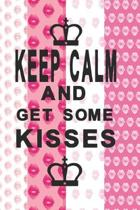 Keep calm and get some kisses: Lovely notebook for women and girls