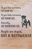 Get A Rottweiler Notebook Journal: 110 Blank Lined Papers - 6x9 Personalized Customized Notebook Journal Gift For Rottweiler Puppy Dog Owners and Love