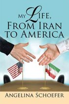 My Life, from Iran to America