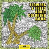 Flowers and Trees Adult Coloring Book