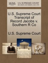 U.S. Supreme Court Transcript of Record Jacobs V. Southern R Co