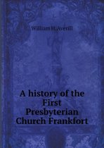 A History of the First Presbyterian Church Frankfort