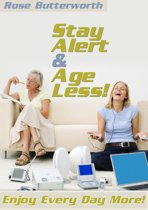 Stay Alert and Age Less