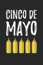 Cinco De Mayo Notebook - Cinco De Mayonnaise Gift Funny Cinco De Mayo Pun - Cinco De Mayo Journal - Cinco De Mayo Diary