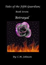 Tales of the Fifth Guardian; Book Seven: Betrayal