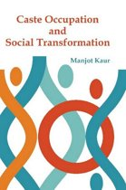 Caste, Occupation and Social Transformation