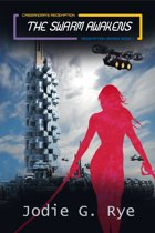The Swarm Awakens: Book One of the Redemption Series