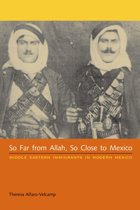 So Far from Allah, So Close to Mexico