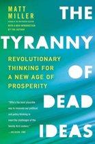 The Tyranny of Dead Ideas