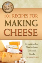 101 Recipes for Making Cheese