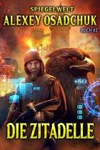Die Zitadelle (Spiegelwelt Buch #2) LitRPG-Serie