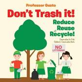 Don't Trash it! Reduce, Reuse, and Recycle! Conservation for Kids - Children's Conservation Books