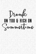 Drunk on You & High on Summer Time