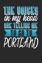 The Voices In My Head Are Telling Me To Go To Portland
