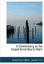 A Commentary on the Gospel According to Mark