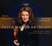 Just a motion on the air - Tatjana Masurenko