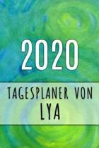 2020 Tagesplaner von Lya: Personalisierter Kalender f�r 2020 mit deinem Vornamen