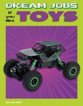 Dream Jobs If You Like Toys