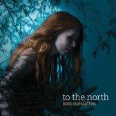 To The North -Ltd-