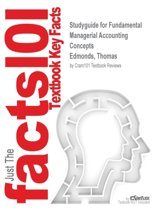 Studyguide for Fundamental Managerial Accounting Concepts by Edmonds, Thomas, ISBN 9781259683770