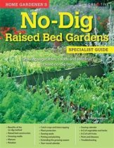 Home Gardener's No Dig Raised Bed Gardens