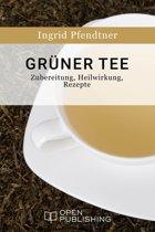 Grüner Tee - Zubereitung, Heilwirkung, Rezepte