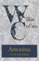 Antonina Or, The Fall of Rome