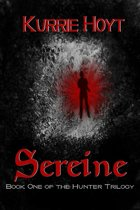 Sereine: Book One of the Hunter Trilogy