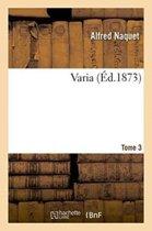 Varia Tome 3