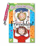 The Christian Girl's Guide to Friendship!