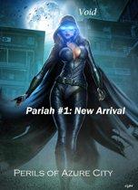 Pariah #1: New Arrival (Perils of Azure City)