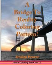 A Bridge to Reality Coloring Pattern!