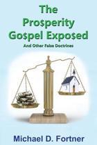 The Prosperity Gospel Exposed