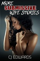 More Submissive Wife Stories