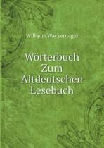 Worterbuch Zum Altdeutschen Lesebuch