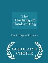 The Teaching of Handwriting - Scholar's Choice Edition