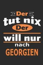Der tut nix Der will nur nach Georgien: Notizbuch mit 110 Seiten, ebenfalls Nutzung als Dekoration in Form eines Schild bzw. Poster m�glich