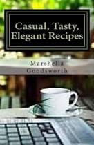 Casual, Tasty, Elegant Recipes