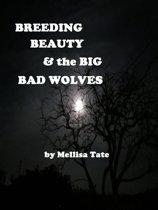 Breeding Beauty & the Big Bad Wolves