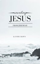 Unveiling Jesus From Jeremiah
