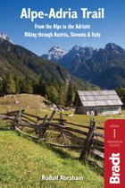 Alpe-Adria Trail: From the Alps to the Adriatic: Hiking through Austria, Slovenia & Italy
